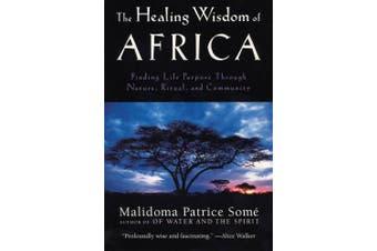 The Healing Wisdom of Africa