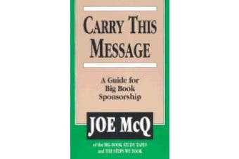 Carry This Message: A Guide for Big Book Sponsorship