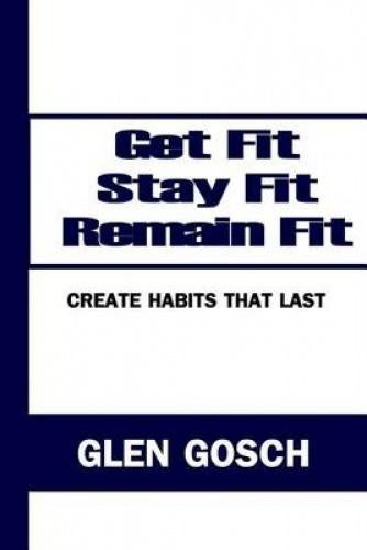 Get Fit, Stay Fit, Remain Fit: Create Habits that Last There is no secret to losing weight, building muscle, and getting in shape. We have always had the tools. We have lacked in creating habits using the tools we have. In this breakthrough book you will not hear the same old advice you have always heard about health, fitness, and dieting. This book is about truly creating a healthy lifestyle and making exercise a lifelong habit. Get Fit, Stay Fit, Remain Fit is a discovery of: – How to build a system for achieving the healthy body you want. – How to set goals, achieve goals, and stay on track as your go after your goals. – How to stay motivated with exercise for the long-term so that nothing will stop you in the pursuit of what you want to accomplish. It's time for you to achieve your health and fitness goals. Forever. No more fitness-related New Year's resolutions. No more going on diets. No more temporary results. With Get Fit, Stay Fit, Remain Fit you will create habits that last and create results that last.