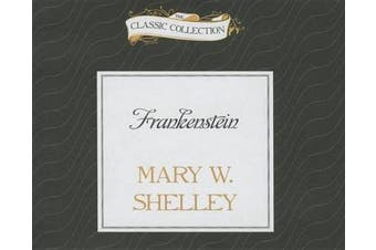 Frankenstein (The Classic Collection) [Audio]