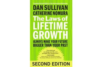 The Laws of Lifetime Growth: Always Make Your Future Bigger Than Your Past (Agency/Distributed)