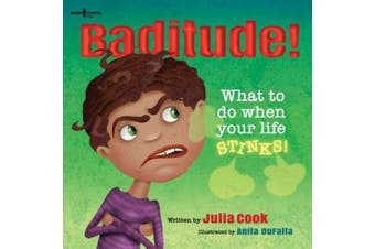 Baditude: What to Do When Your Life Stinks