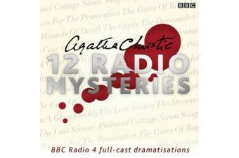 Agatha Christie: Twelve Radio Mysteries: Twelve BBC Radio 4 Dramatisations [Audio]