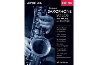 Famous Saxophone Solos: From R&B, Pop, and Smooth Jazz
