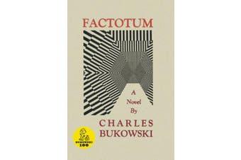 Factotum: A Novel