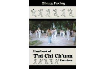 Handbook of T'Ai Chi Ch'uan Exercises