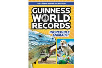 Guinness World Records: Incredible Animals! (Guinness World Records)