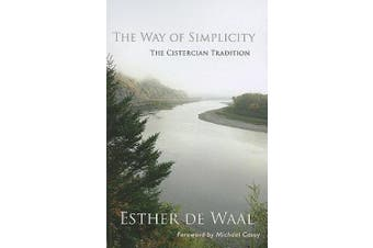 The Way of Simplicity: The Cistercian Tradition (Monastic Wisdom)
