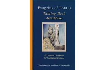 Evagrius of Pontus: Talking Back: A Monastic Handbook for Combating Demons (Cistercian Studies)