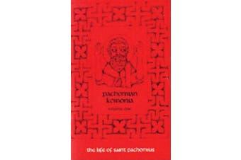 Life of Saint Pachomius and His Disciples: volume 1 (Cistercian studies series)