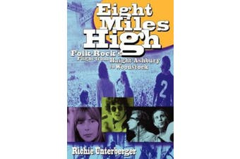 Eight Miles High: Folk-Rock's Flight from Haight-Ashbury to Woodstock