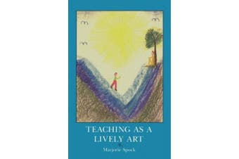 Teaching as a Lively Art
