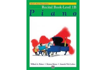 Alfred's Basic Piano Library Recital Book, Bk 1b (Alfred's Basic Piano Library)