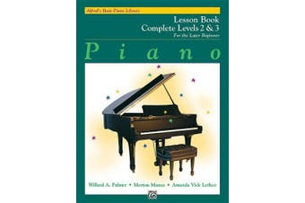 Alfred's Basic Piano Library Lesson Book Complete, Bk 2 & 3  : For the Later Beginner (Alfred's Basic Piano Library)
