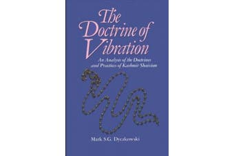 The Doctrine of Vibration: Analysis of the Doctrines and Practices Associated with Kashmir Shaivism (SUNY Series in the Shaiva Traditions of Kashmir)