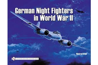 German Nightfighters in World War II: AR234, DO217, TA154, HE219, JU88, JU388, BF110, ME62