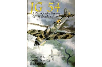JG 54: A Photographic History of the Grundherzjager