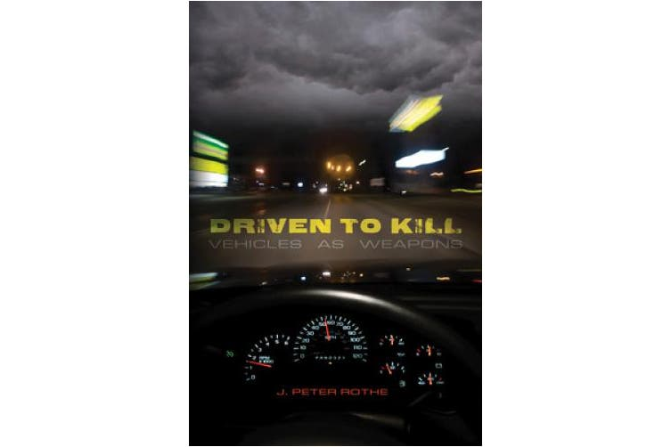 Driven to Kill: Vehicles as Weapons