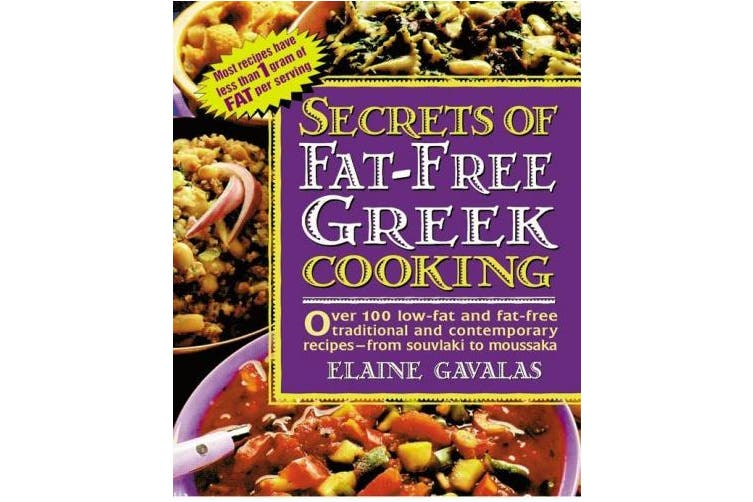 Dick Smith Secrets Of Fat Free Greek Cooking Over 100 Low Fat And Fat Free Traditional And Contemporary Recipes Over 100 Low Fat And Fat Free Traditional And Contemporary Recipes Books Magazines Non Fiction Books