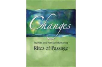 Changes: Prayers and Services Honoring Rites of Passage