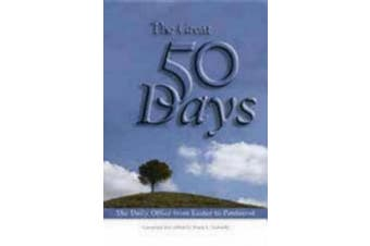 The Great Fifty Days: The Daily Office from Easter to Pentecost