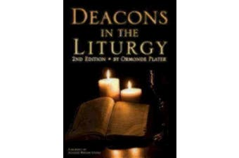 Deacons in the Liturgy: 2nd Edition