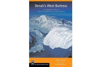 Denali's West Buttress: A Climber's Guide