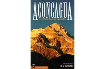Mountaineers Books 100126 Aconcagua A Climbing Guide 2 Edition R.J.Secor
