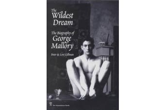 The Wildest Dream: The Biography of George Mallory