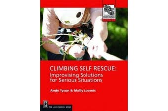 Mountaineers Books 100341 Climbing Self- Rescue - Andy Tyson and Molly Loomis