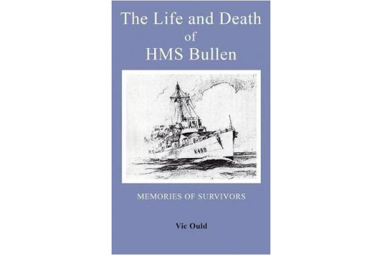 The Life and Death of HMS Bullen
