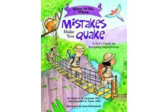 What to Do When Mistakes Make You Quake: A Kid's Guide to Accepting Imperfection (What-to-Do Guides for Kids (R))