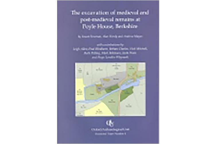 The Excavation of Medieval and Post-Medieval Remains at Poyle (Oxford Archaeology occasional paper)