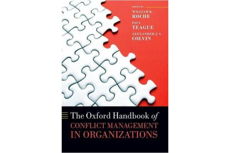 The Oxford Handbook of Conflict Management in Organizations (Oxford Handbooks)