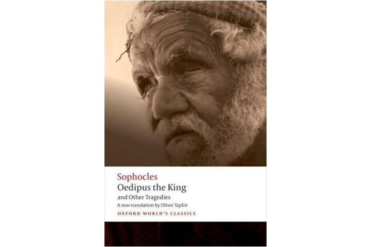 Oedipus the King and Other Tragedies: Oedipus the King, Aias, Philoctetes, Oedipus at Colonus (Oxford World's Classics)