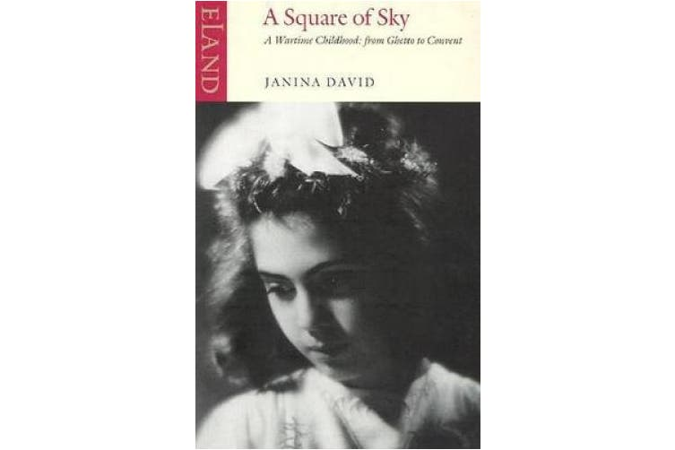 A Square of Sky: A Wartime Childhood: From Ghetto to Convent