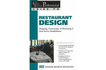 The Food Service Professionals Guide to Restaurant Design: Designing, Constructing and Renovating a Food Service Establishment