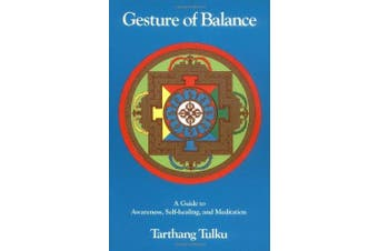 Gesture of Balance: A Guide to Self-Healing & Meditation (Nyingma Psychology Series)