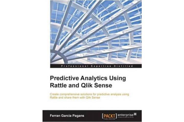 Predictive Analytics Using Rattle and Qlik Sense