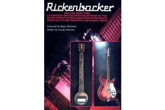 The History of Rickenbacker Guitars: The History of the Rickenbacker Guitar