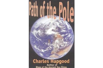 The Path of the Pole: Cataclysmic Pole Shift Geology