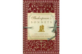 Shakespeare's Sonnets: The Complete Illustrated Edition