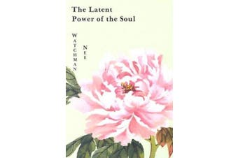 Latent Power of the Soul