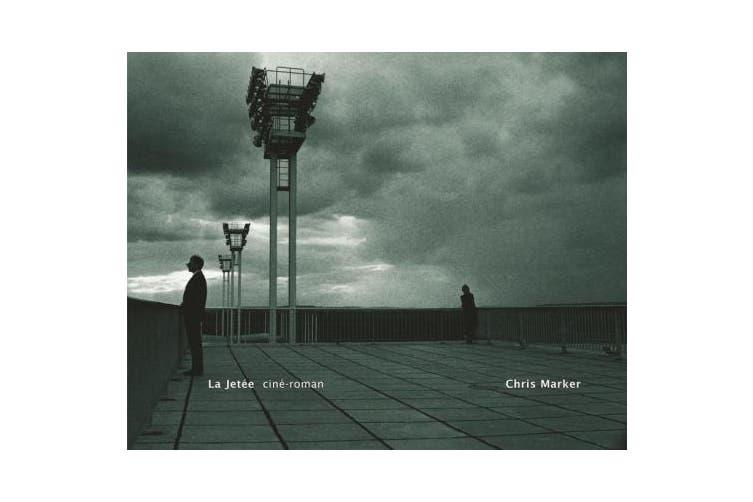 La Jetée: ciné-roman (Zone Books)