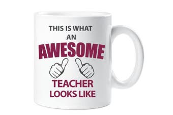 This Is What An Awesome Teacher Looks Like Mug Ceramic Gift Present Thank You Teacher