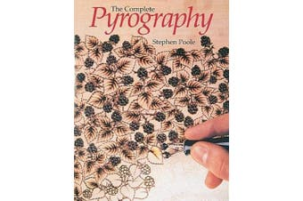 Complete Pyrography: Revised Edition