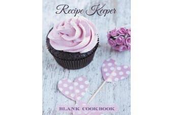 Recipe Keeper: Blank Cookbook
