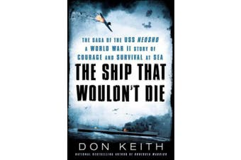 The Ship That Wouldn't Die: The Saga of the USS Neosho: A World War II Story of Courage and Survival at Sea