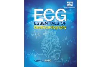 ECG: Essentials of Electrocardiography