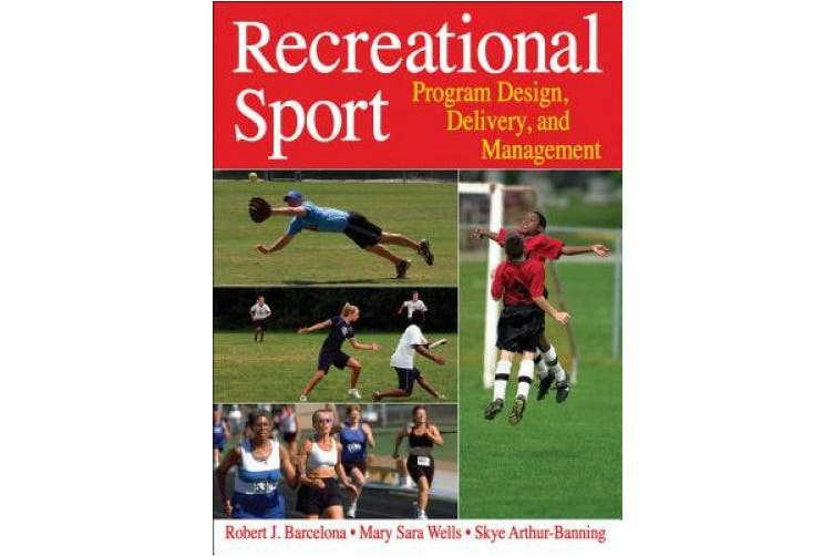 Recreational Sport: Program Design, Delivery, and Management